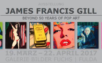BEYOND 50 YEARS OF POP ART | James Francis Gill | AUSSTELLUNG | 19.03. – 22.04.2017