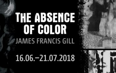James Francis Gill | THE ABSENCE OF COLOR | Ausstellung vom 16.06. – 21.07.2018