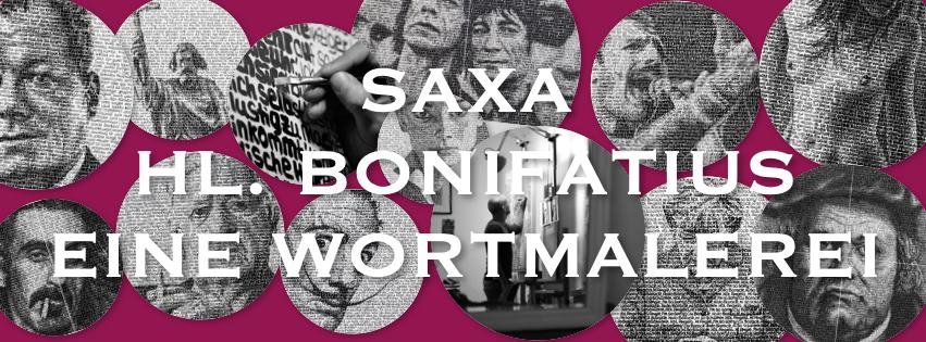 HL. BONIFATIUS – EINE WORTMALEREI | SAXA | Ausstellung vom 27.09. – 19.10.2019