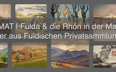 HEIMAT | Fulda und die Rhön in der Malerei | Bilder aus Fuldischen Privatsammlungen