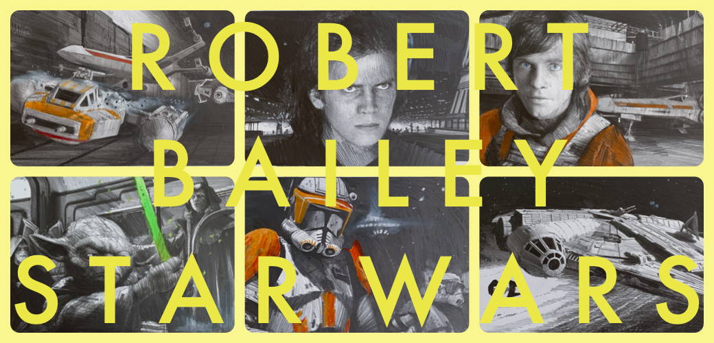 ROBERT BAILEY | STAR WARS ENDORSED ARTIST | original Zeichnungen | NEU