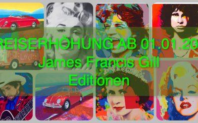 EDITIONEN JAMES FRANCIS GILL | PREISERHÖHUNG AB 01.01.2021