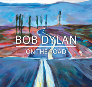 2021   BOB DYLAN   ON THE ROAD